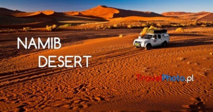 Nowy fotokast: NAMIBIA – Diuny (4K UHD)